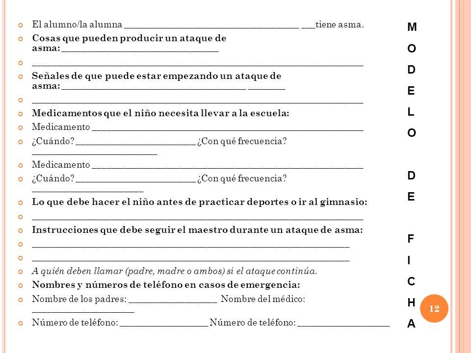 12 El alumno/la alumna ______________________________________ ___tiene asma. Cosas que pueden producir un ataque de asma: ____________________________