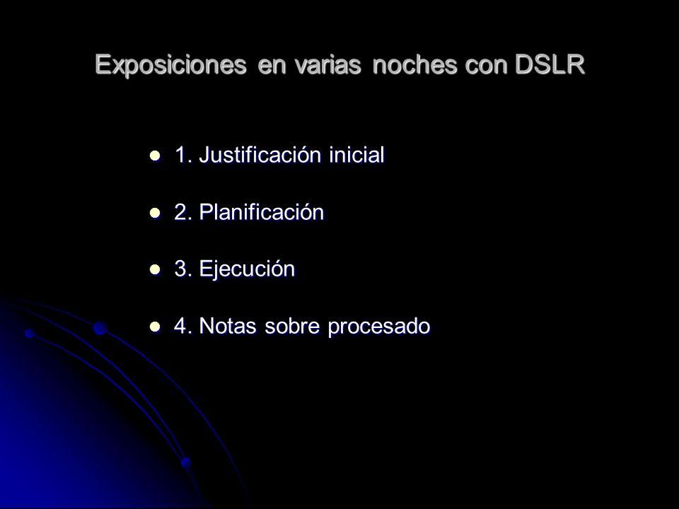 Exposiciones en varias noches con DSLR 1. Justificación inicial 1.