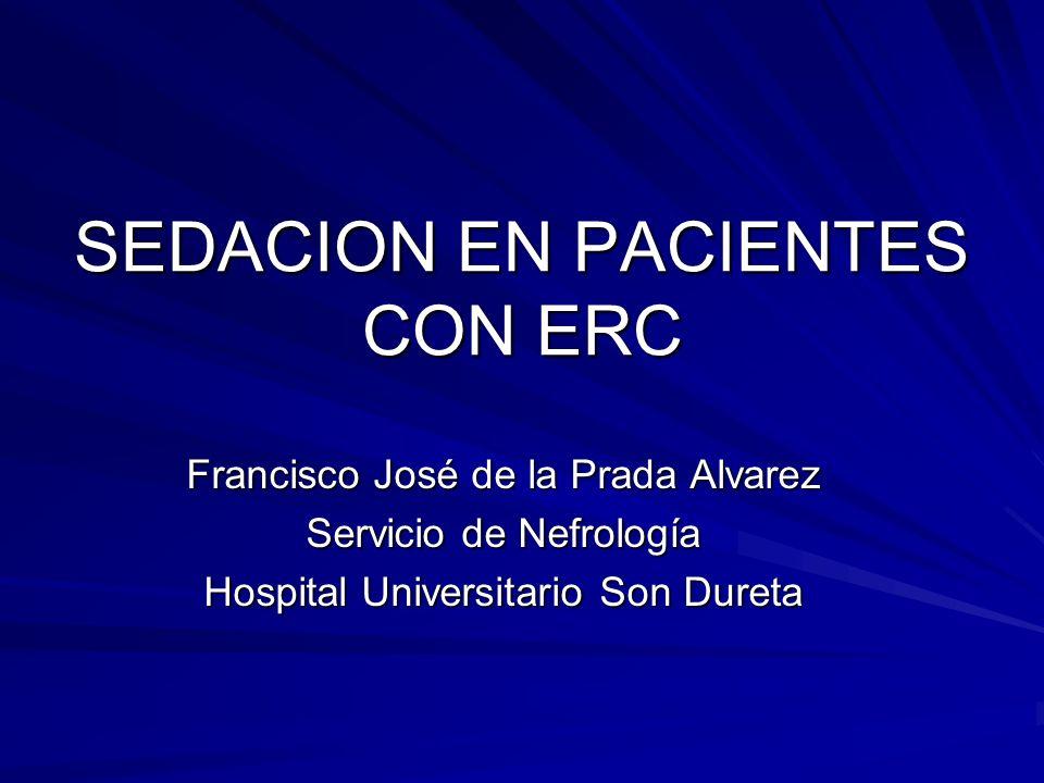SEDACION EN PACIENTES CON ERC Francisco José de la Prada Alvarez Servicio de Nefrología Hospital Universitario Son Dureta