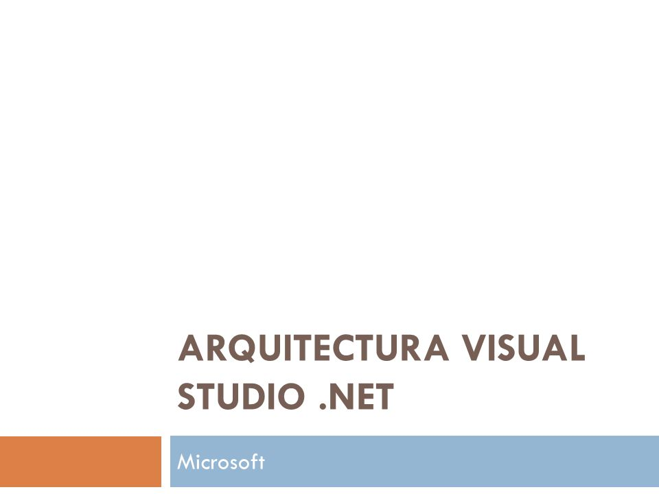 ARQUITECTURA VISUAL STUDIO.NET Microsoft