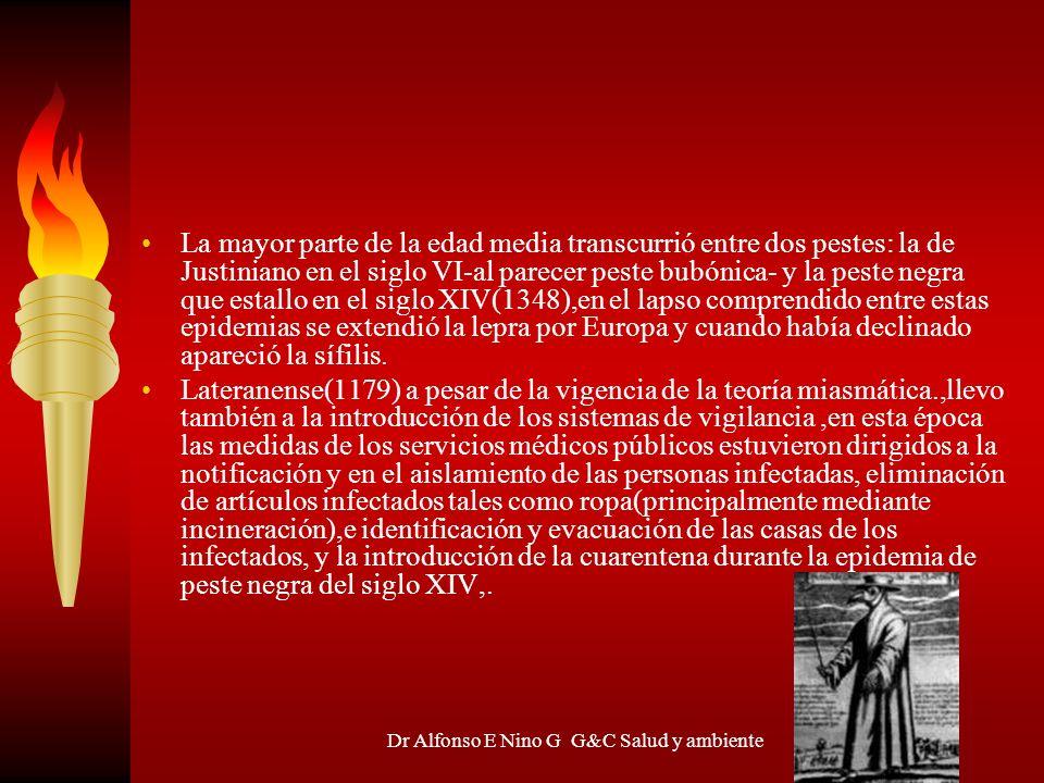 Dr Alfonso E Nino G G&C Salud y ambiente La mayor parte de la edad media transcurrió entre dos pestes: la de Justiniano en el siglo VI-al parecer pest