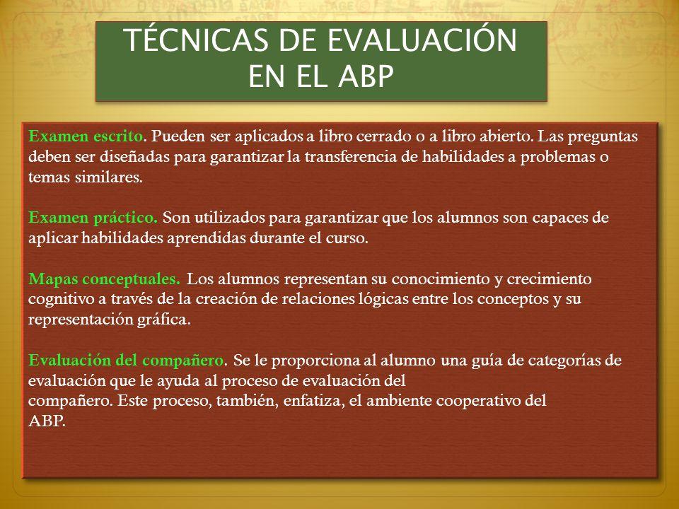 LA EVALUACIÓN EN EL ABP LA EVALUACIÓN EN EL ABP La evaluación en el ABP no solo nos debe interesar los efectos y resultados, sino debemos darle mas én