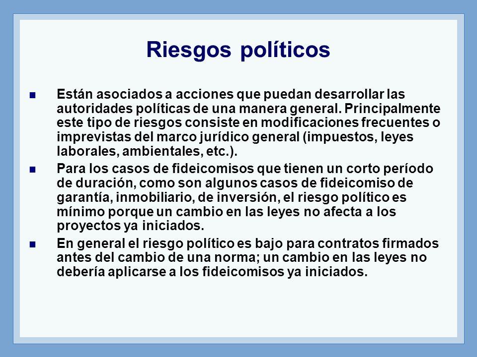 Riesgos políticos Están asociados a acciones que puedan desarrollar las autoridades políticas de una manera general. Principalmente este tipo de riesg