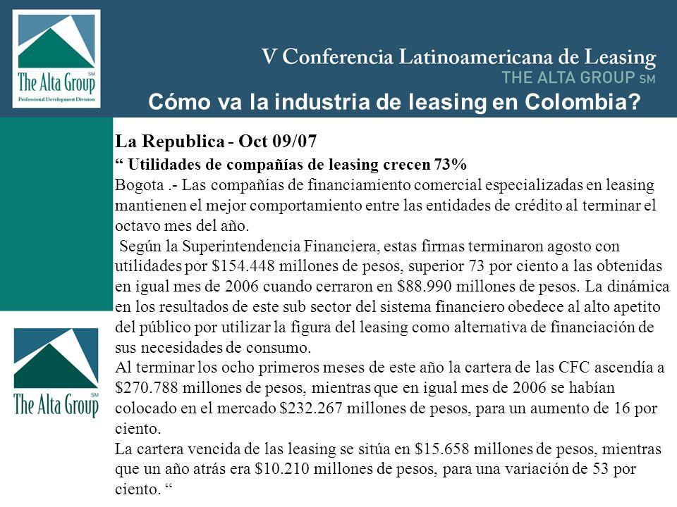 Insertar logo Cómo va la industria de leasing en Colombia? La Republica - Oct 09/07 Utilidades de compañías de leasing crecen 73% Bogota.- Las compañí