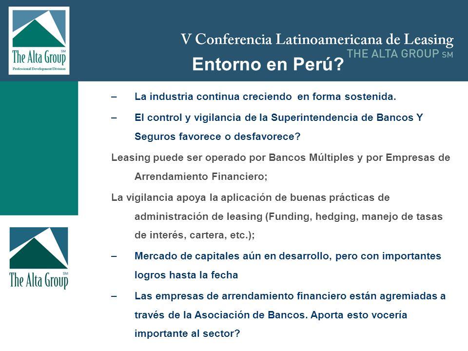 Insertar logo Entorno en Perú? –La industria continua creciendo en forma sostenida. –El control y vigilancia de la Superintendencia de Bancos Y Seguro