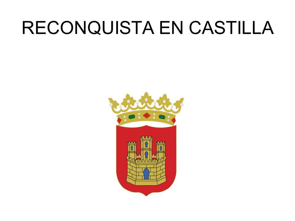 RECONQUISTA EN CASTILLA