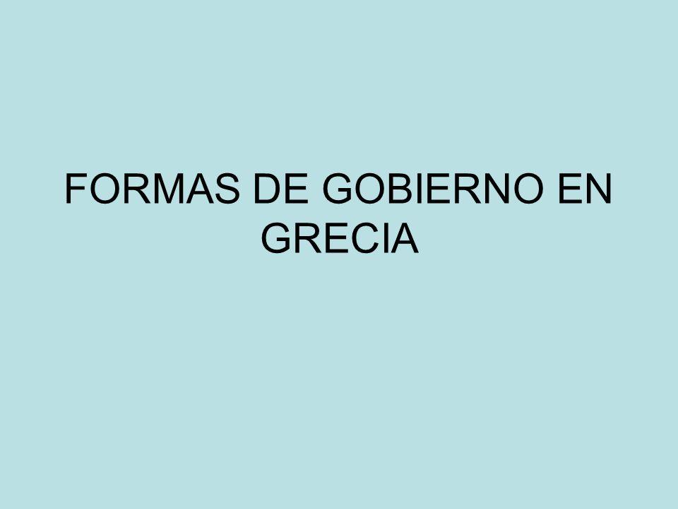 FORMAS DE GOBIERNO EN GRECIA