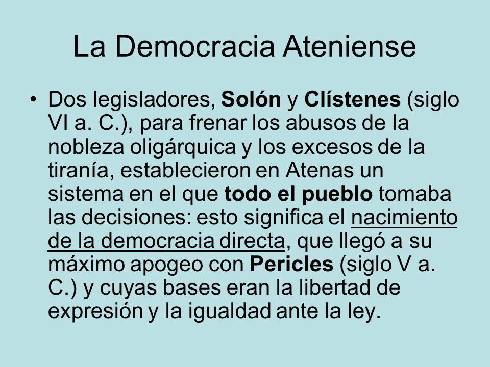La Democracia Ateniense Dos legisladores, Solón y Clístenes (siglo VI a. C.), para frenar los abusos de la nobleza oligárquica y los excesos de la tir