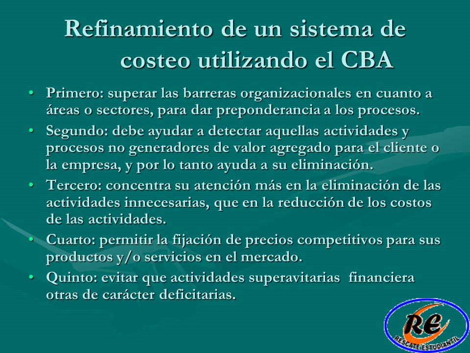 Refinamiento de un sistema de costeo utilizando el CBA Primero: superar las barreras organizacionales en cuanto a áreas o sectores, para dar preponder