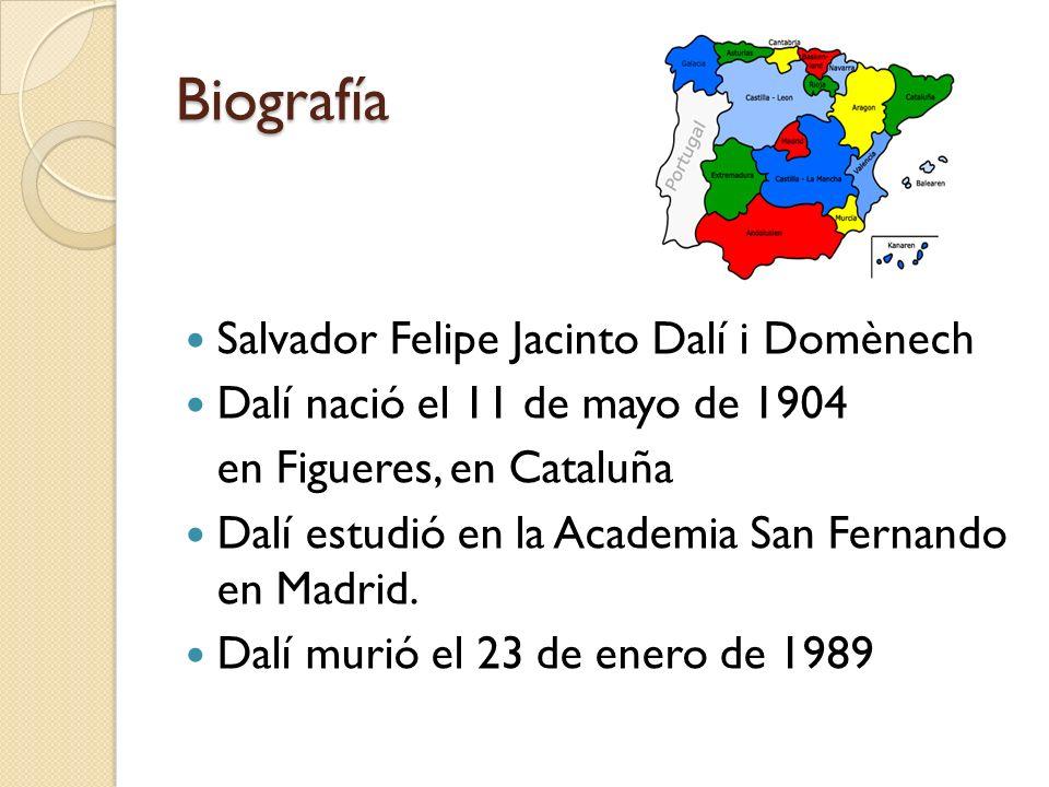 Biografía Salvador Felipe Jacinto Dalí i Domènech Dalí nació el 11 de mayo de 1904 en Figueres, en Cataluña Dalí estudió en la Academia San Fernando e