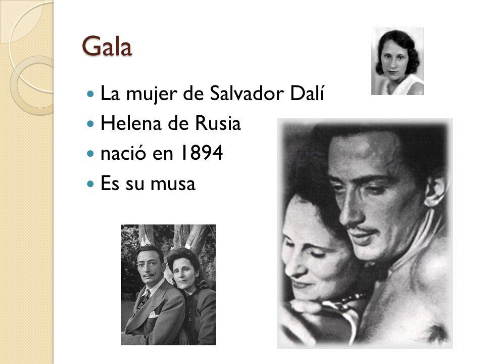 Gala La mujer de Salvador Dalí Helena de Rusia nació en 1894 Es su musa