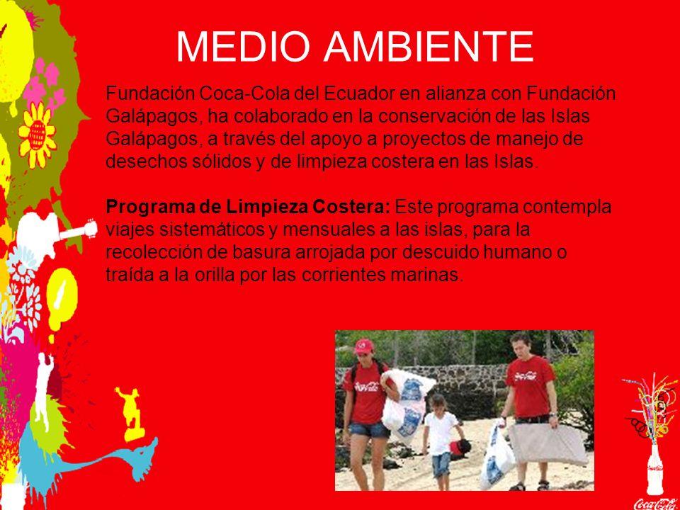 MEDIO AMBIENTE Fundación Coca-Cola del Ecuador en alianza con Fundación Galápagos, ha colaborado en la conservación de las Islas Galápagos, a través del apoyo a proyectos de manejo de desechos sólidos y de limpieza costera en las Islas.