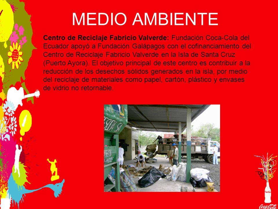 MEDIO AMBIENTE Centro de Reciclaje Fabricio Valverde: Fundación Coca-Cola del Ecuador apoyó a Fundación Galápagos con el cofinanciamiento del Centro de Reciclaje Fabricio Valverde en la Isla de Santa Cruz (Puerto Ayora).