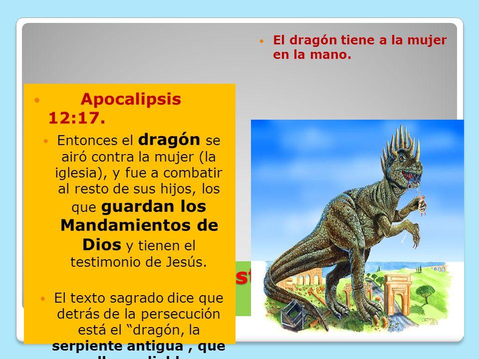 Pero: ¿Quién esta detrás de esta persecución? Apocalipsis 12:17. Entonces el dragón se airó contra la mujer (la iglesia), y fue a combatir al resto de