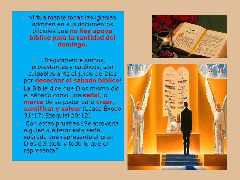 Virtualmente todas las iglesias admiten en sus documentos oficiales que no hay apoyo bíblico para la santidad del domingo. ¡Trágicamente ambos, protes
