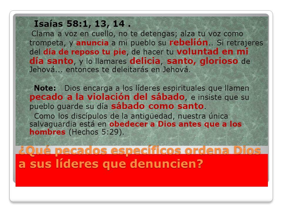 ¿Qué pecados específicos ordena Dios a sus líderes que denuncien? ¿Qué pecados específicos ordena Dios a sus líderes que denuncien? Isaías 58:1, 13, 1