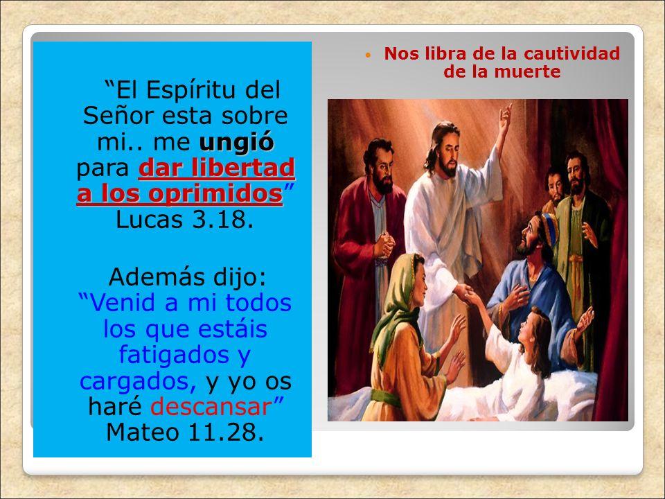 ungió dar libertad a los oprimidos El Espíritu del Señor esta sobre mi.. me ungió para dar libertad a los oprimidos Lucas 3.18. Además dijo: Venid a m