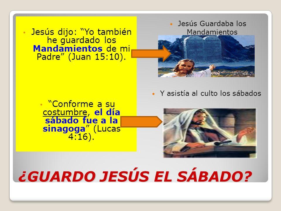 ¿GUARDO JESÚS EL SÁBADO? Jesús dijo: Yo también he guardado los Mandamientos de mi Padre (Juan 15:10). Conforme a su costumbre, el día sábado fue a la