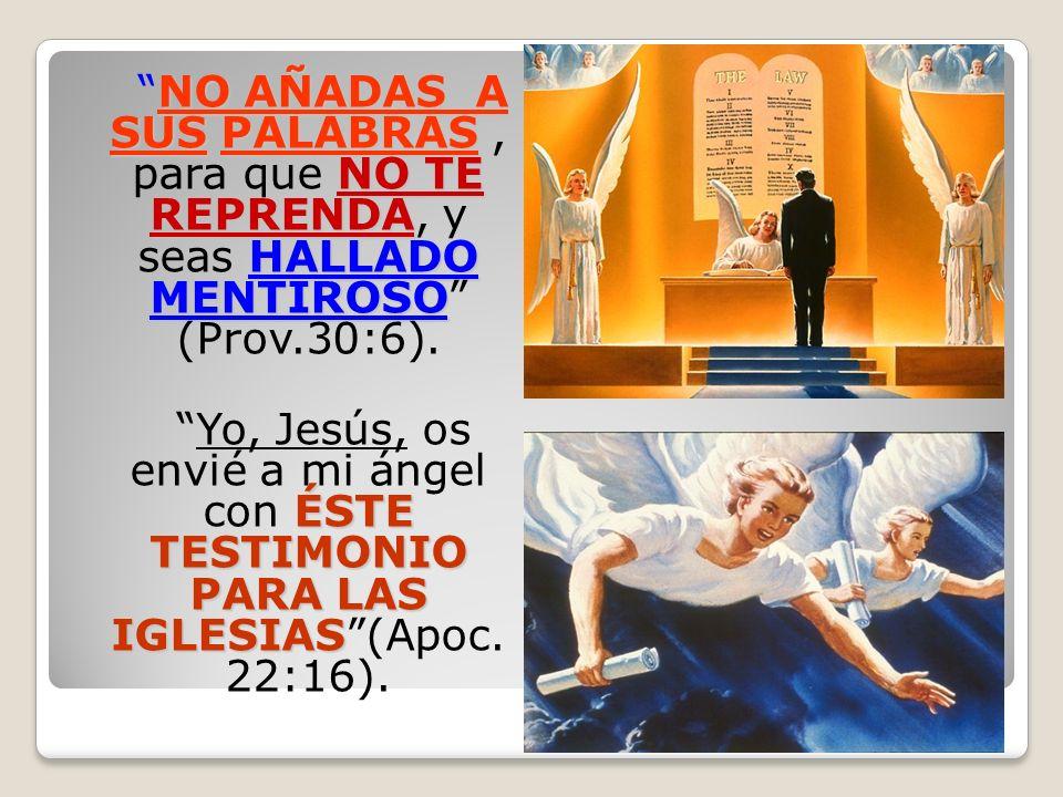 NO AÑADAS A SUSPALABRAS NO TE REPRENDA HALLADO MENTIROSO NO AÑADAS A SUS PALABRAS, para que NO TE REPRENDA, y seas HALLADO MENTIROSO (Prov.30:6). ÉSTE