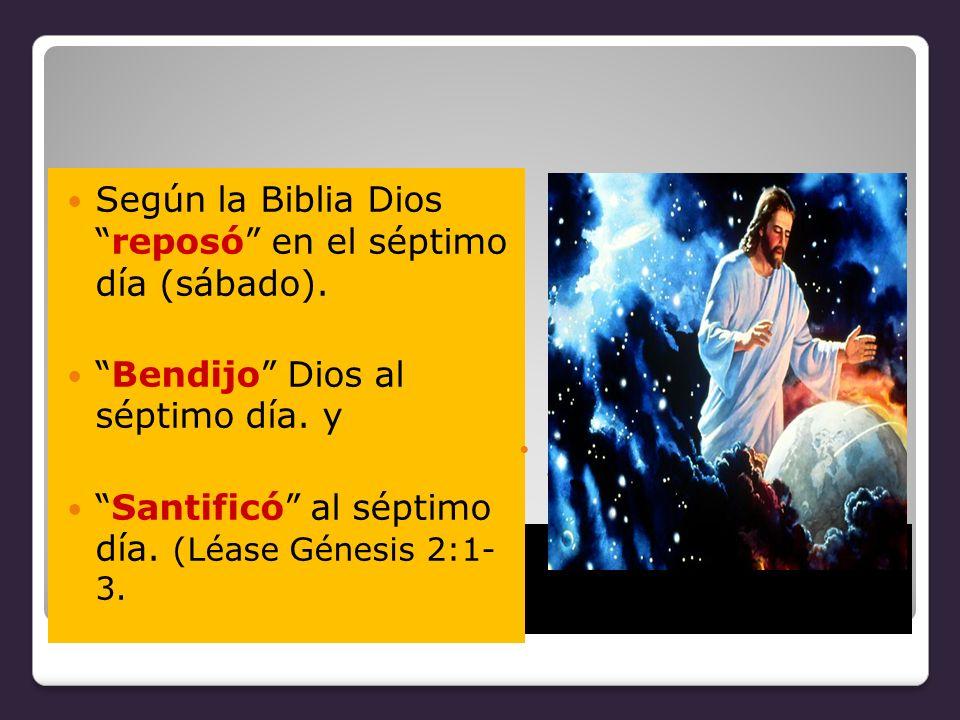 Un día especial Según la Biblia Diosreposó en el séptimo día (sábado). Bendijo Dios al séptimo día. y Santificó al séptimo día. (Léase Génesis 2:1- 3.