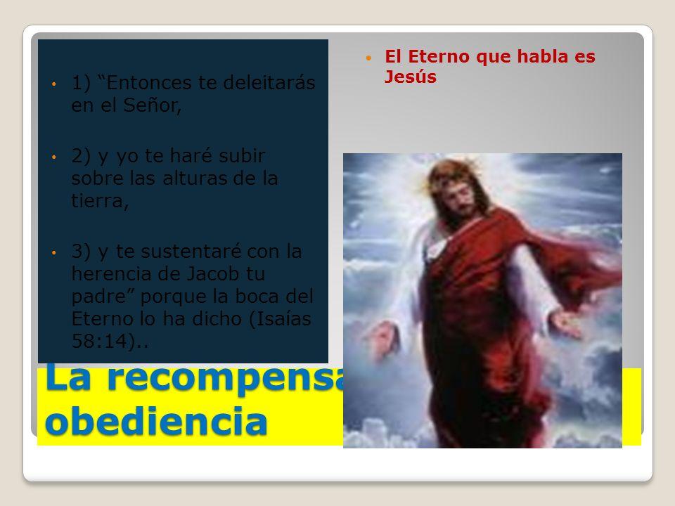La recompensa por la obediencia 1) Entonces te deleitarás en el Señor, 2) y yo te haré subir sobre las alturas de la tierra, 3) y te sustentaré con la
