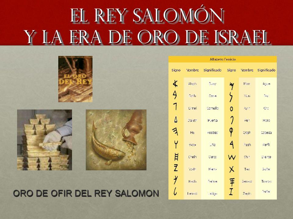 El rey Salomón y la era de oro de Israel ORO DE OFIR DEL REY SALOMON