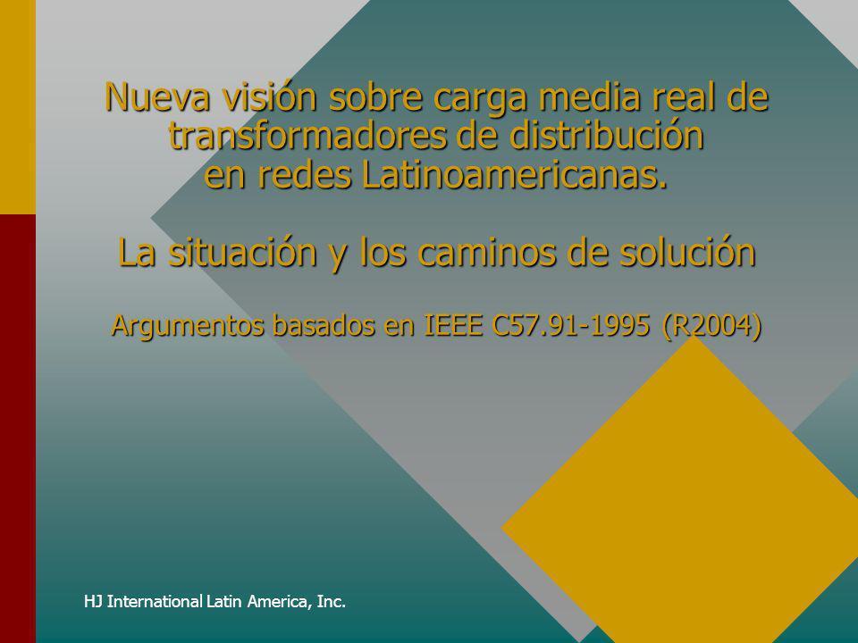 HJ International Latin America, Inc. Nueva visión sobre carga media real de transformadores de distribución en redes Latinoamericanas. La situación y