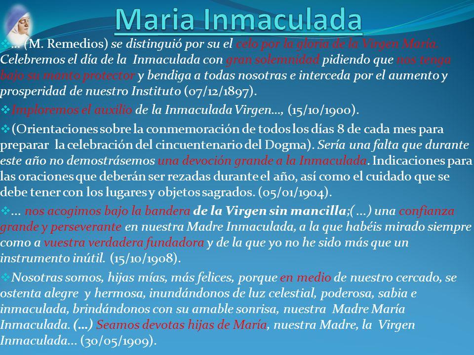 … (M. Remedios) se distinguió por su el celo por la gloria de la Virgen María. Celebremos el día de la Inmaculada con gran solemnidad pidiendo que nos