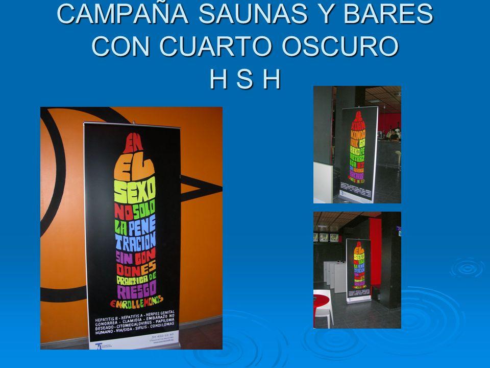CAMPAÑA SAUNAS Y BARES CON CUARTO OSCURO H S H