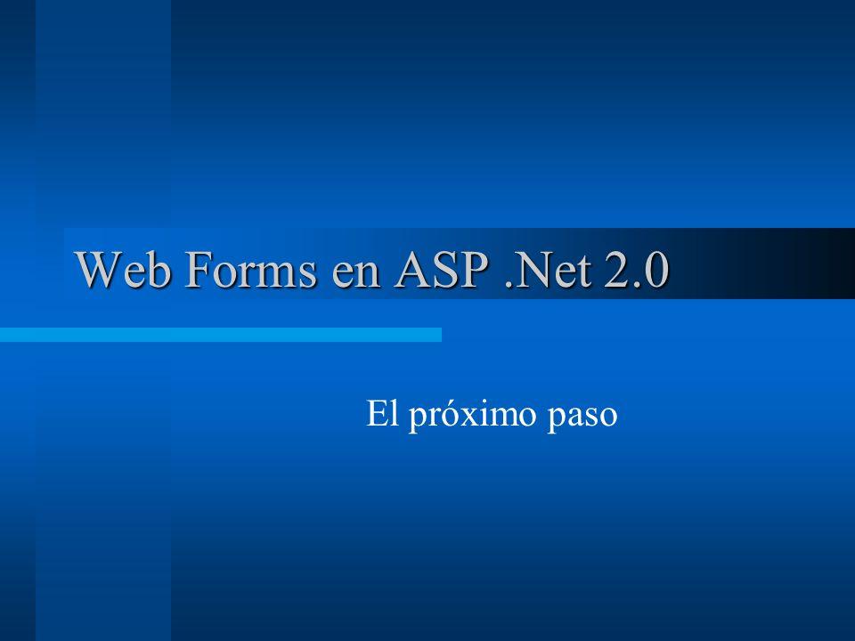 Web Forms en ASP.Net 2.0 El próximo paso