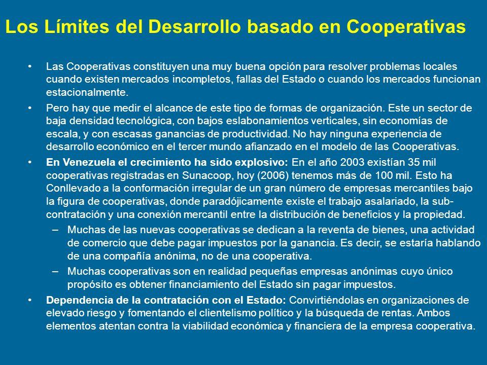 Las Cooperativas constituyen una muy buena opción para resolver problemas locales cuando existen mercados incompletos, fallas del Estado o cuando los