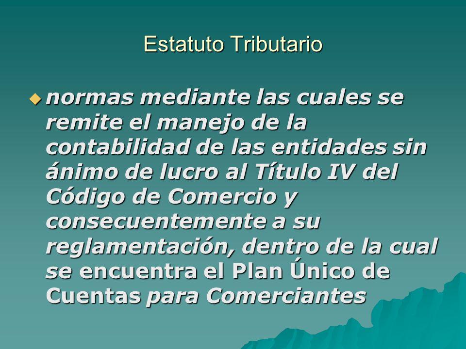 Estatuto Tributario normas mediante las cuales se remite el manejo de la contabilidad de las entidades sin ánimo de lucro al Título IV del Código de C