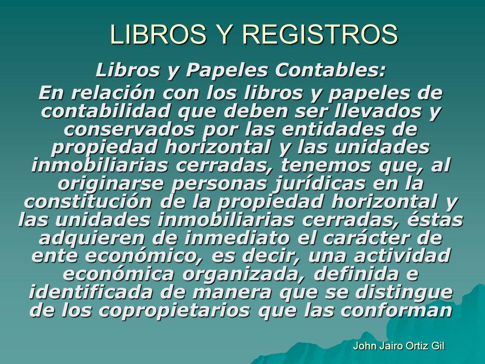 LIBROS Y REGISTROS Libros y Papeles Contables: En relación con los libros y papeles de contabilidad que deben ser llevados y conservados por las entid