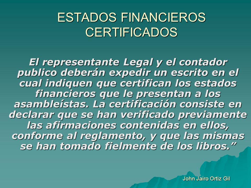 ESTADOS FINANCIEROS CERTIFICADOS El representante Legal y el contador publico deberán expedir un escrito en el cual indiquen que certifican los estado