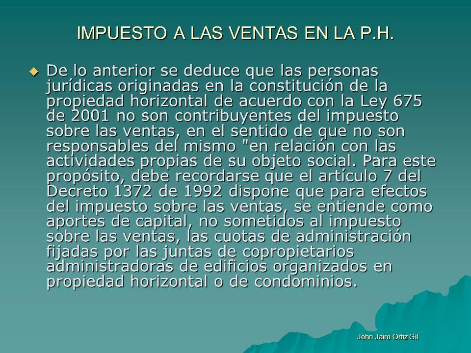 IMPUESTO A LAS VENTAS EN LA P.H. De lo anterior se deduce que las personas jurídicas originadas en la constitución de la propiedad horizontal de acuer