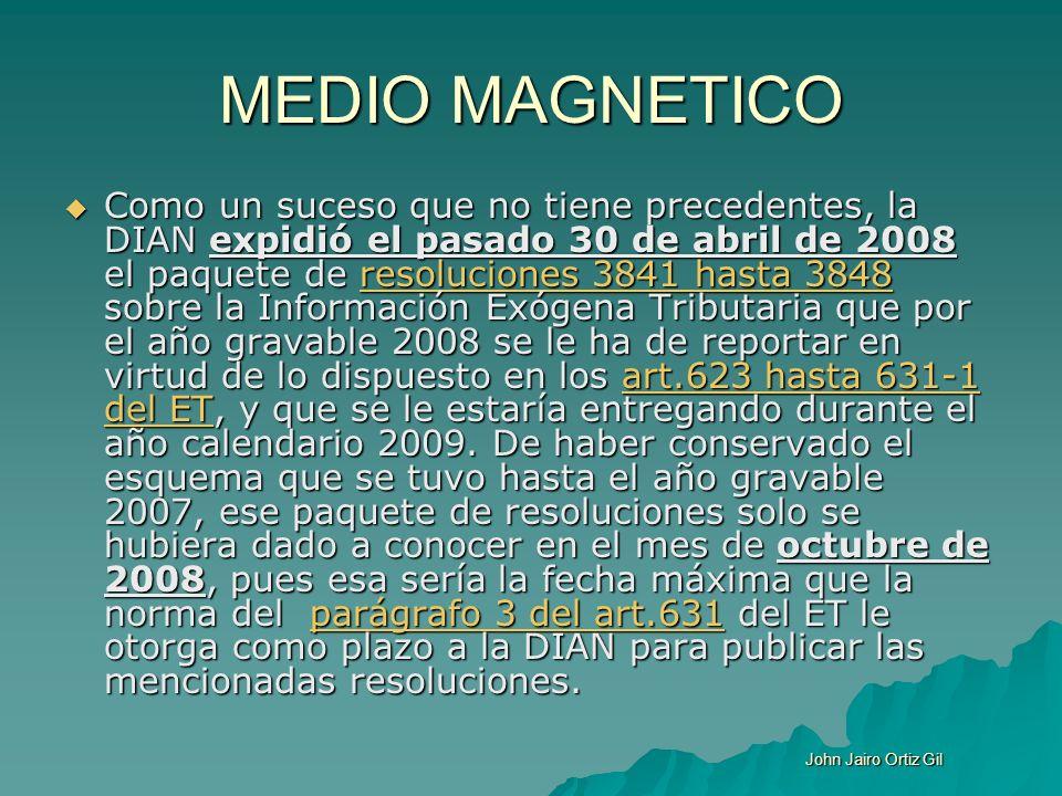 MEDIO MAGNETICO Como un suceso que no tiene precedentes, la DIAN expidió el pasado 30 de abril de 2008 el paquete de resoluciones 3841 hasta 3848 sobr