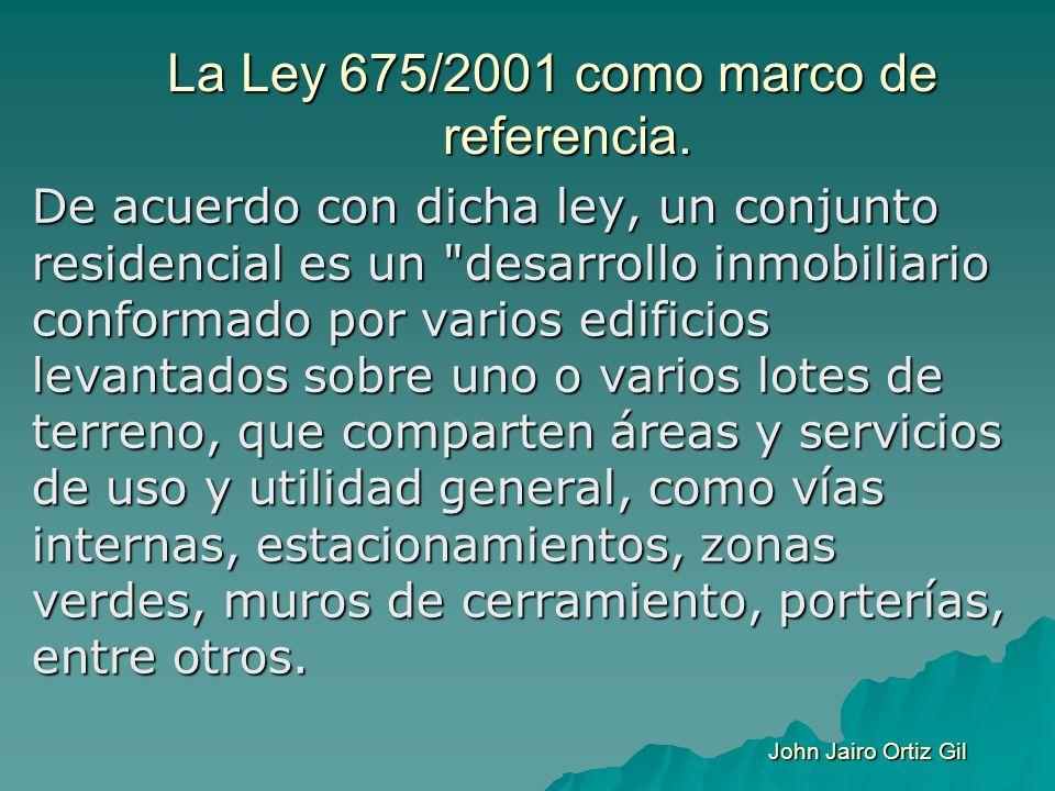 La Ley 675/2001 como marco de referencia. De acuerdo con dicha ley, un conjunto residencial es un