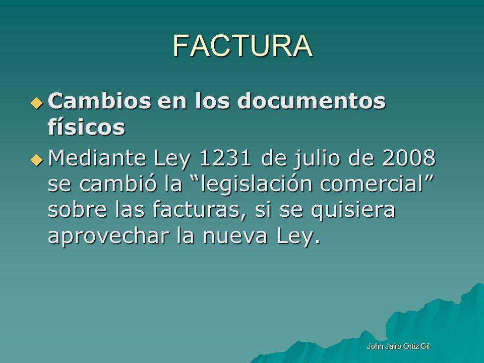 FACTURA Cambios en los documentos físicos Cambios en los documentos físicos Mediante Ley 1231 de julio de 2008 se cambió la legislación comercial sobr