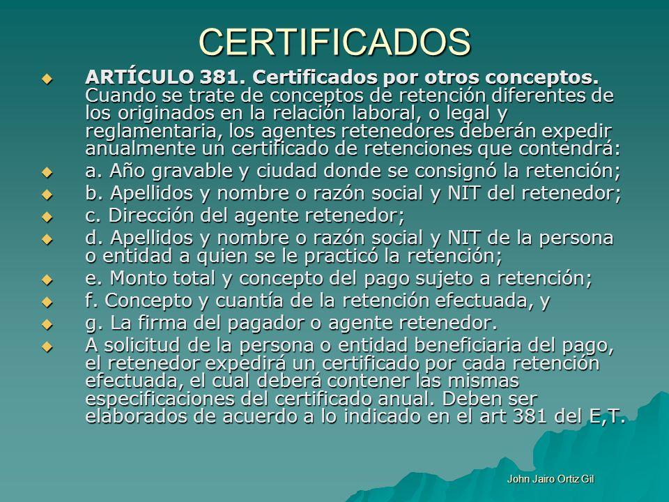 CERTIFICADOS ARTÍCULO 381. Certificados por otros conceptos. Cuando se trate de conceptos de retención diferentes de los originados en la relación lab