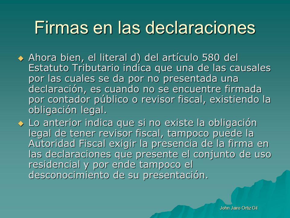Firmas en las declaraciones Ahora bien, el literal d) del artículo 580 del Estatuto Tributario indica que una de las causales por las cuales se da por