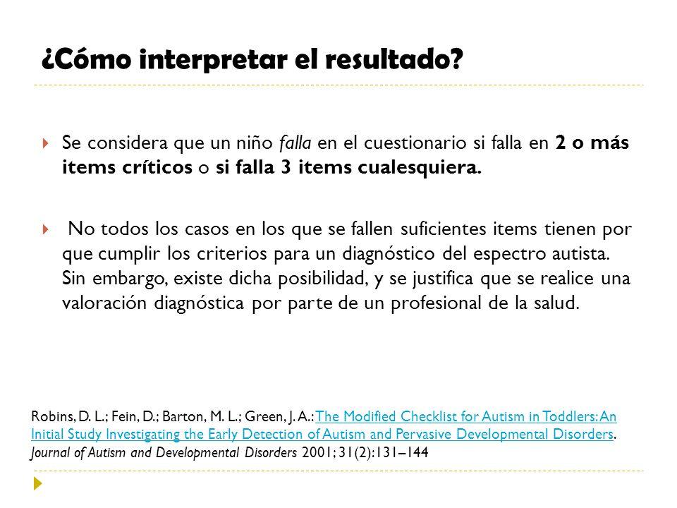 ¿Cómo interpretar el resultado? Se considera que un niño falla en el cuestionario si falla en 2 o más items críticos o si falla 3 items cualesquiera.