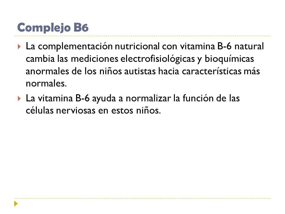Complejo B6 La complementación nutricional con vitamina B-6 natural cambia las mediciones electrofisiológicas y bioquímicas anormales de los niños aut