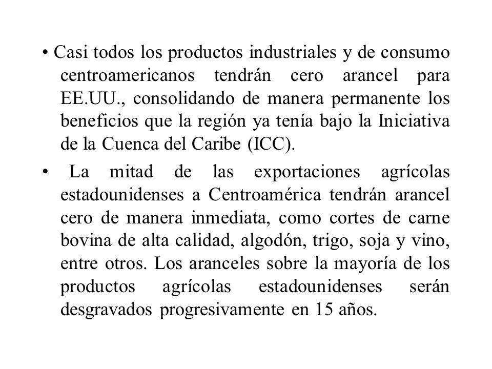Casi todos los productos industriales y de consumo centroamericanos tendrán cero arancel para EE.UU., consolidando de manera permanente los beneficios que la región ya tenía bajo la Iniciativa de la Cuenca del Caribe (ICC).