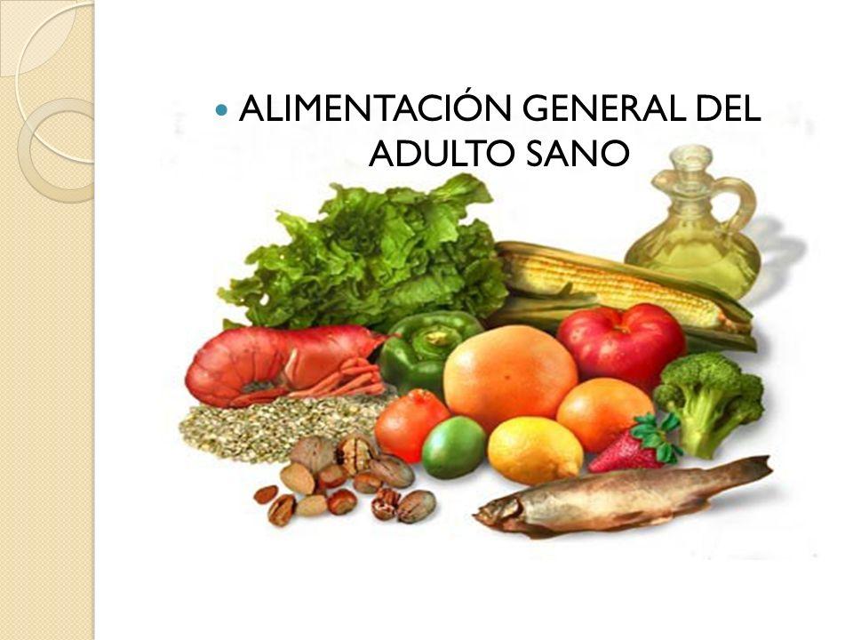 Alimentación general del adulto sano Las características generales de la alimentación correcta: Completa (Incluir al menos los 3 grupos de alimentos básicos).