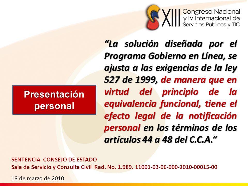 La solución diseñada por el Programa Gobierno en Línea, se ajusta a las exigencias de la ley 527 de 1999, de manera que en virtud del principio de la