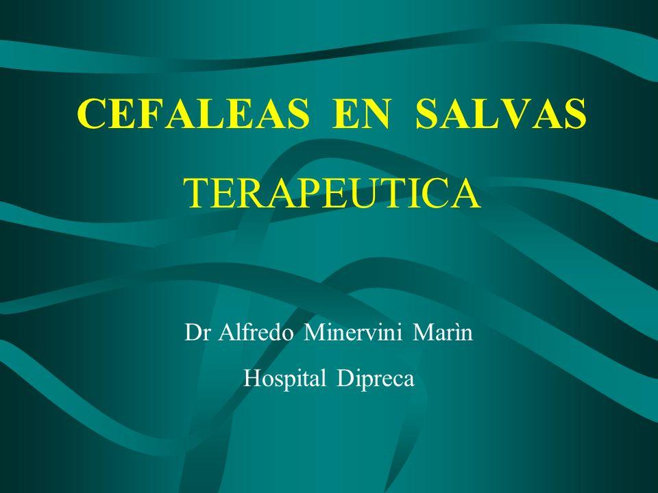 CEFALEAS EN SALVAS ¿Qué hemos aprendido de lo clínico y de los mecanismos probables patogenéticos para su manejo.