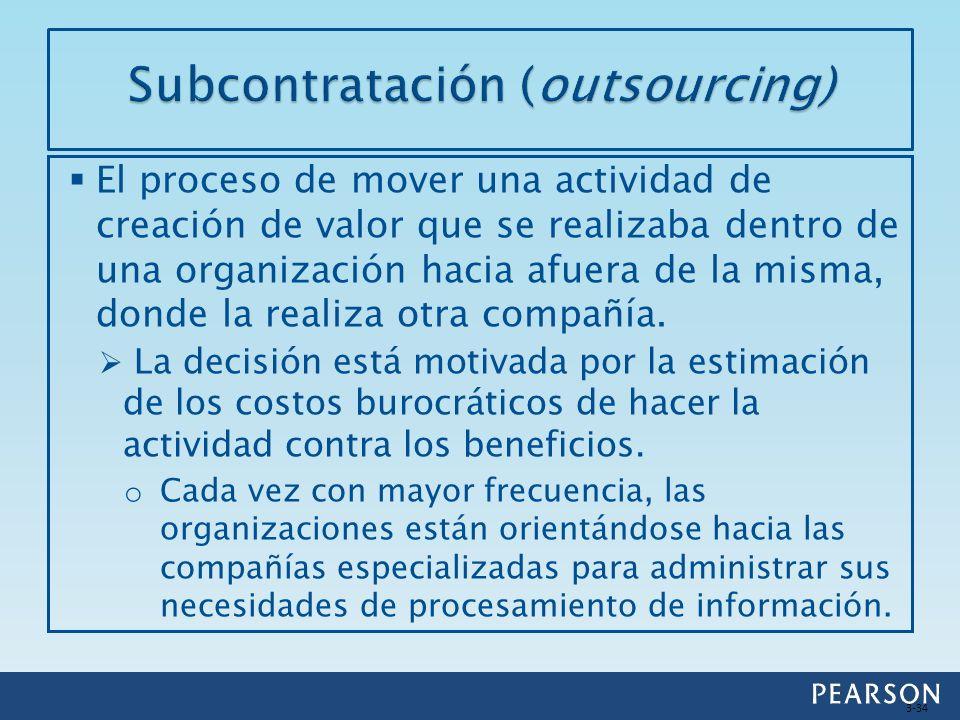 El proceso de mover una actividad de creación de valor que se realizaba dentro de una organización hacia afuera de la misma, donde la realiza otra com