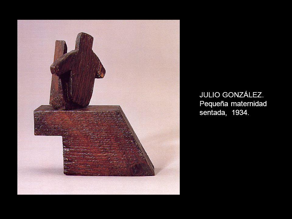 JULIO GONZÁLEZ. Pequeña maternidad sentada, 1934.