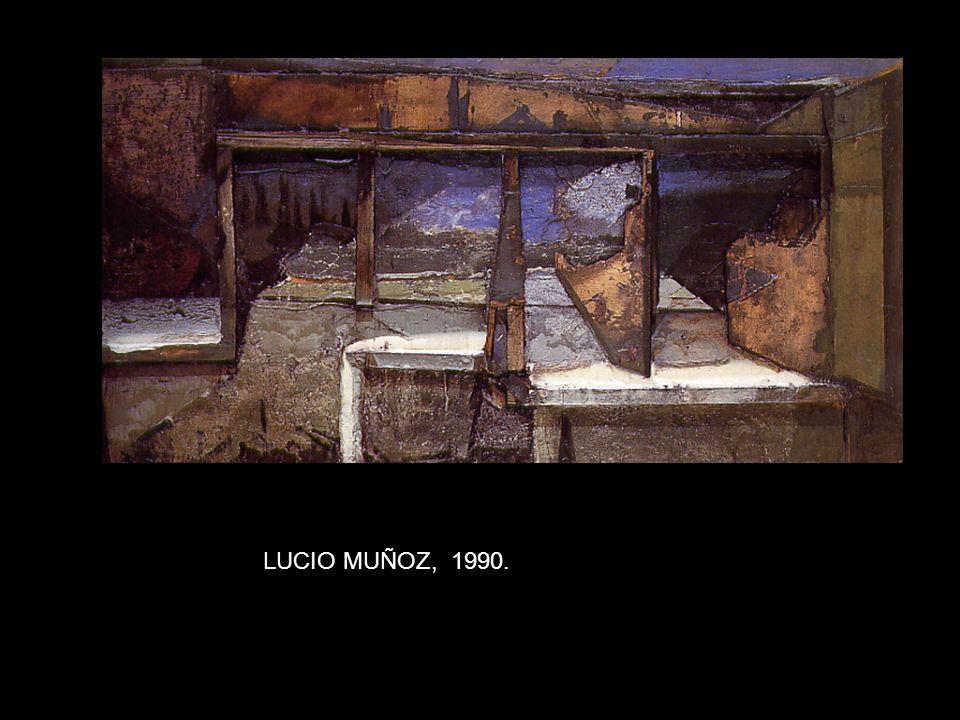 i LUCIO MUÑOZ, 1990.
