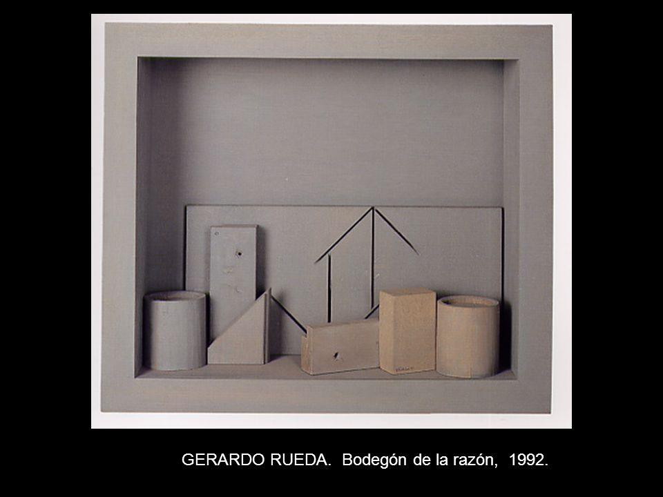 GERARDO RUEDA. Bodegón de la razón, 1992.
